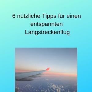 6 nützliche Tipps für einen entspannten Langstreckenflug