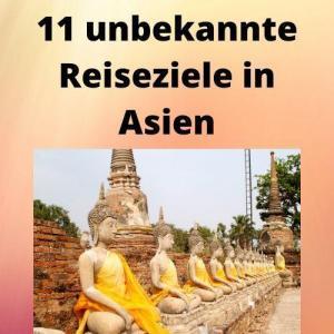 11 unbekannte Reiseziele in Asien