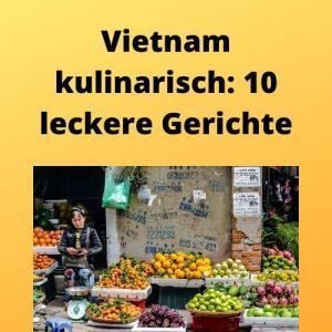 Vietnam kulinarisch 10 leckere Gerichte