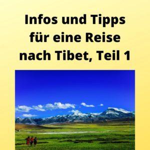Infos und Tipps für eine Reise nach Tibet, Teil 1