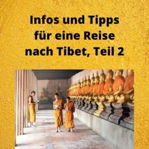 Infos und Tipps für eine Reise nach Tibet, Teil 2