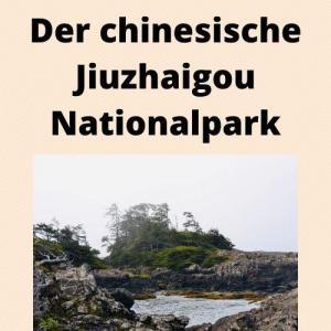 Der chinesische Jiuzhaigou Nationalpark