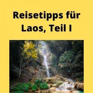 Reisetipps für Laos, Teil I