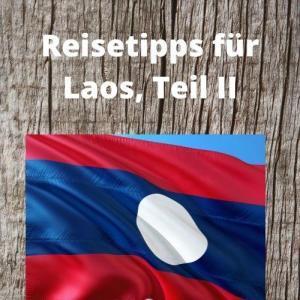 Reisetipps für Laos, Teil II