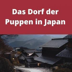 Das Dorf der Puppen in Japan