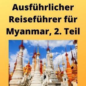 Ausführlicher Reiseführer für Myanmar, 2. Teil