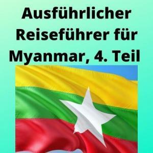 Ausführlicher Reiseführer für Myanmar, 4. Teil
